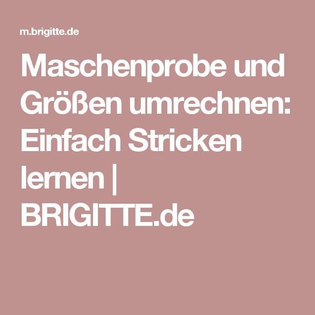 Maschenprobe und Größen umrechnen: Einfach Stricken lernen   BRIGITTE.de