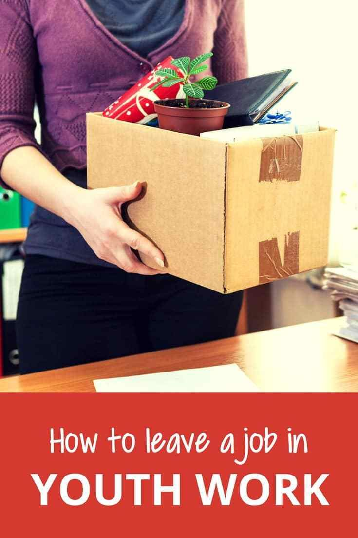 best ideas about leaving a job hard times trust how to leave a youth work job well
