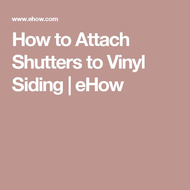 How To Attach Shutters To Vinyl Siding Curb Appeal