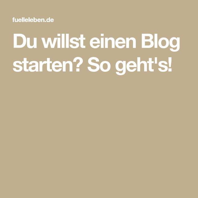 Du willst einen Blog starten? So geht's!