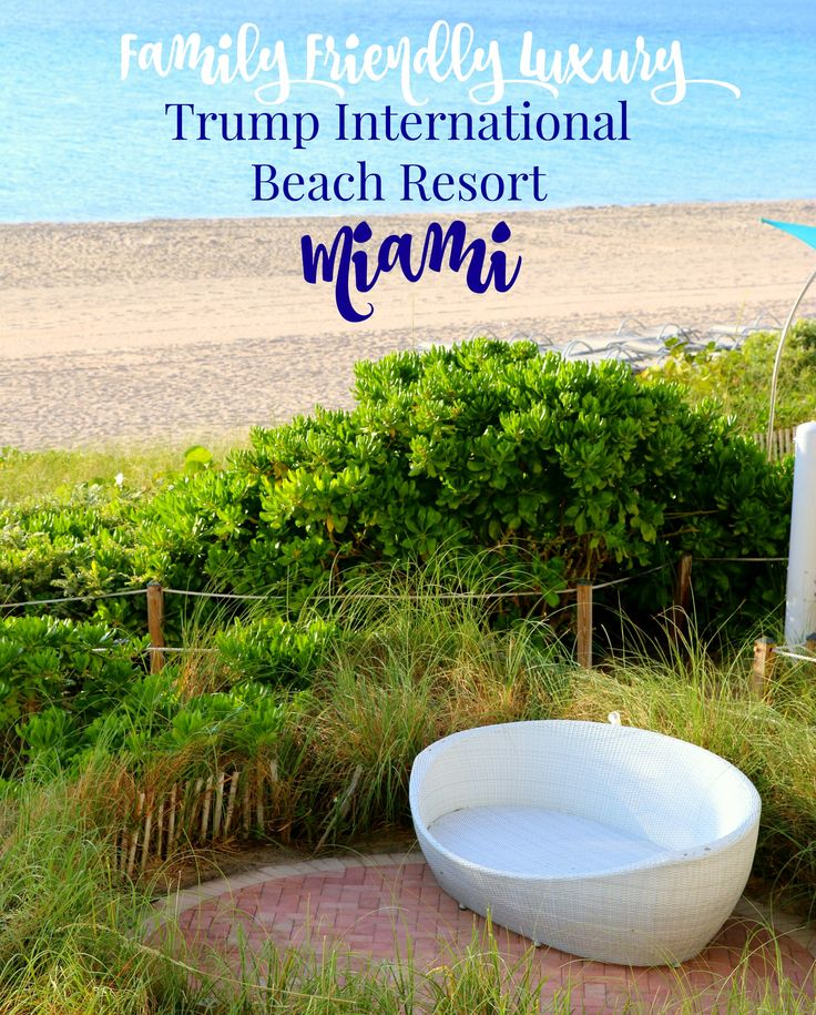 Family friendly luxury vacation at Trump International Beach Resort Miami! (travel partner)