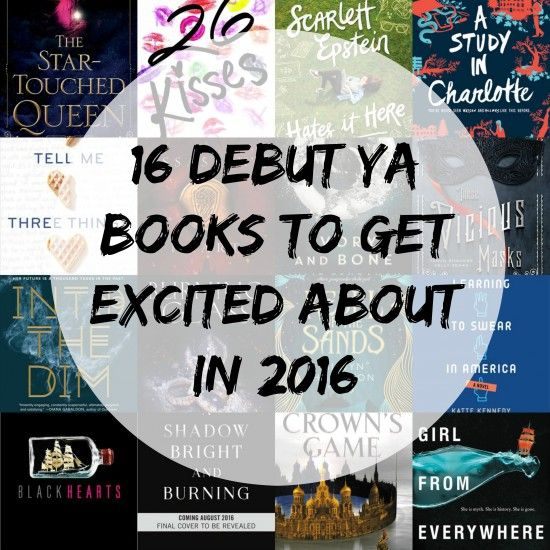 16 Debut YA Books to Get Excited About in 2016 | www.readbreatherelax.com
