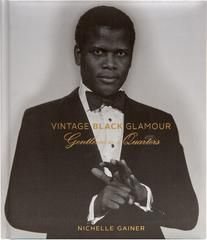 Vintage Black Glamour: Gentlemen's Quarters - It's in print! Nichelle Gainer filled the original Vintage Black Glamour book with the stories and photographs of the women who epitomised black glamour. Now it's the turn of the men to show off their style, glitz and panache...
