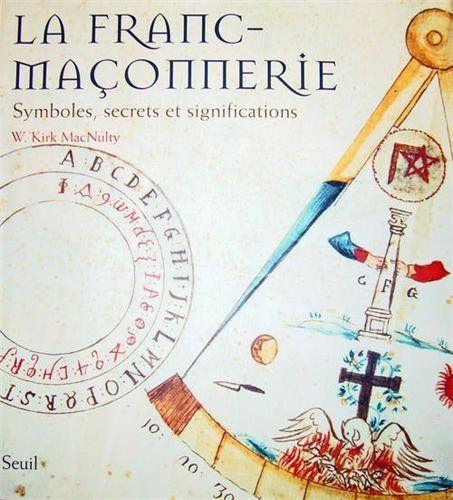 Amazon.fr - La franc-maçonnerie : Symboles, secrets et significations - W-Kirk MacNulty - Livres