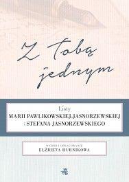 Z Tobą jednym. Listy Marii Pawlikowskiej - Jasnorzewskiej i Stefana Jasnorzewskiego - jedynie 29,93zł w matras.pl
