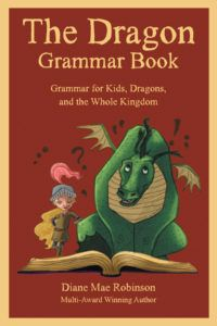 How to Teach Your Dragon Proper Grammar.  A grammar book that will be your child's trusty companion as they learn to become a grammar knight.  Great educational resource for higher elementary and middle school children.