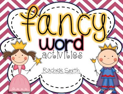 Fancy Word Activities- For expanding vocabulary...use fancy nancy books ..of course!