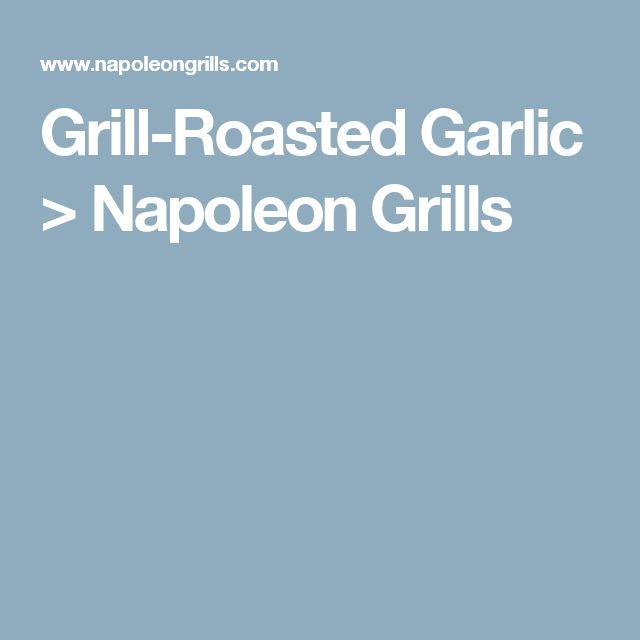 Grill-Roasted Garlic > Napoleon Grills