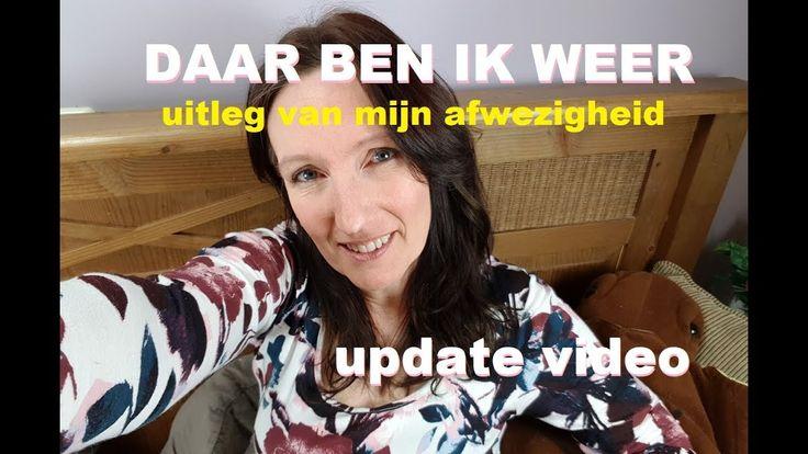 DAAR BEN IK WEER update over MIJN AFWEZIGHEID