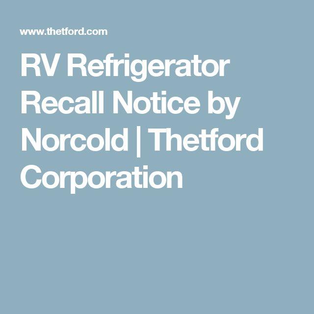 RV Refrigerator Recall Notice by Norcold | Thetford Corporation