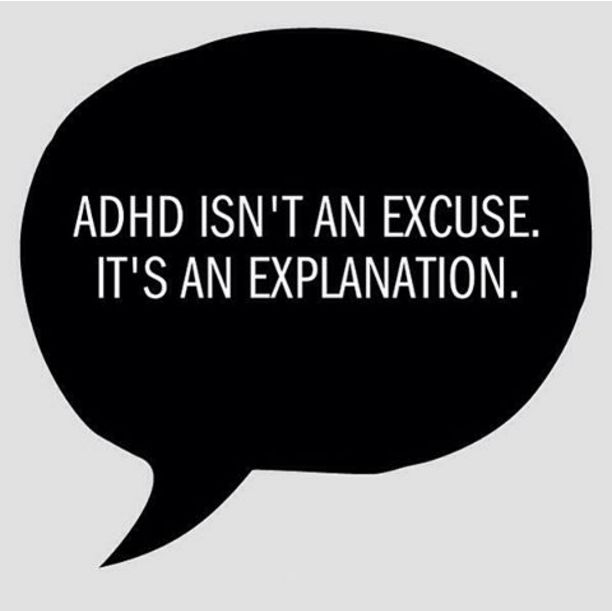 ADHD isn't an excuse, it's an explanation