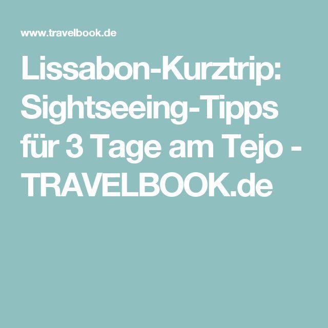 Lissabon-Kurztrip: Sightseeing-Tipps für 3 Tage am Tejo   - TRAVELBOOK.de