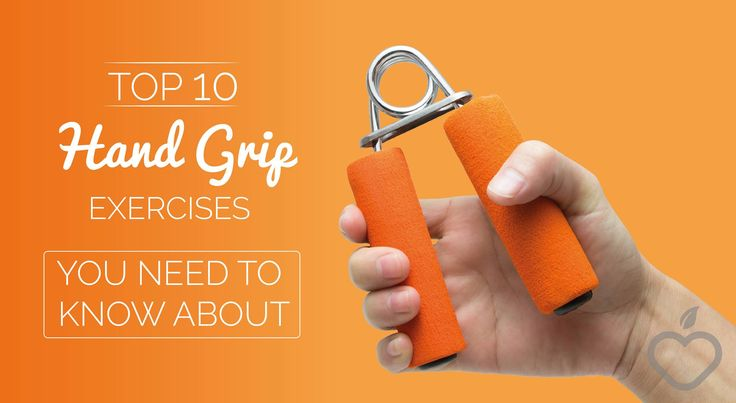Top 10 Hand Grip Exercises You Need To Know About: