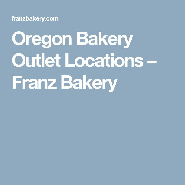 Oregon Bakery Outlet Locations – Franz Bakery