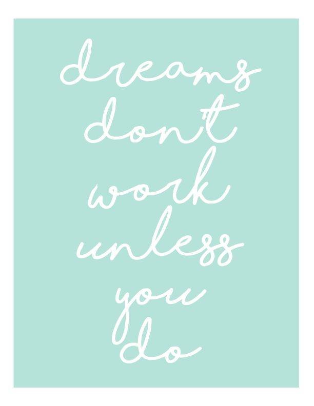 Dreams Don't Work Unless You Do - Free Inspirational Printable - Friday's Fab Freebie :: Week 63 - brepurposed