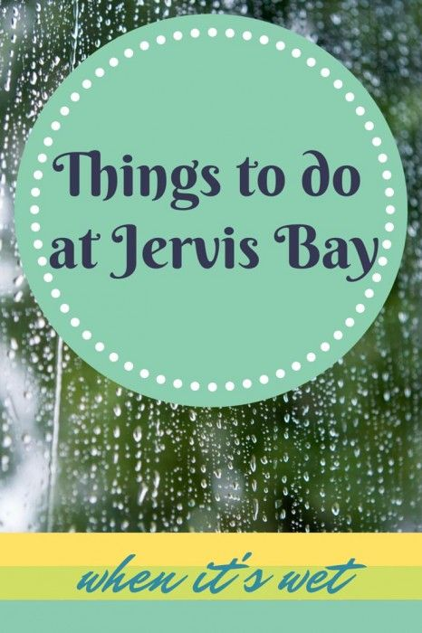 Jervis Bay is known for it's amazing beaches and clear water, but don't panic if it's raining when you visit - here's a list of things to do when it's wet.