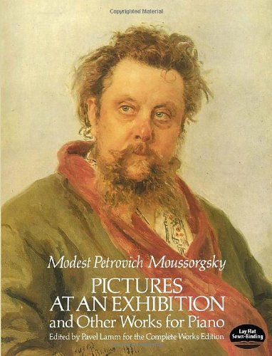 Pictures at an Exhibition and Other Works for Piano (Dover Music for Piano) by Modest Petrovich Moussorgsky