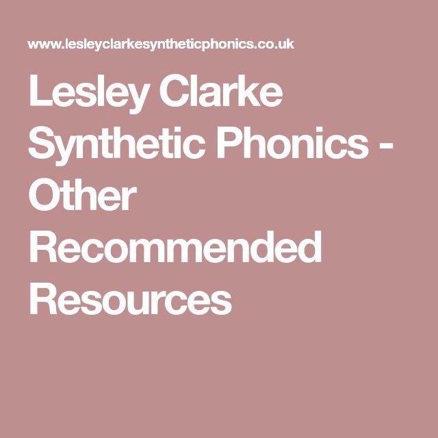 Lesley Clarke Synthetic Phonics - Other Recommended Resources