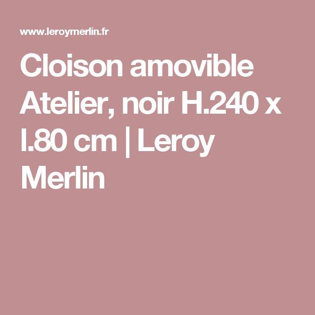 Les 25 meilleures id es de la cat gorie cloison amovible - Cloison atelier leroy merlin ...