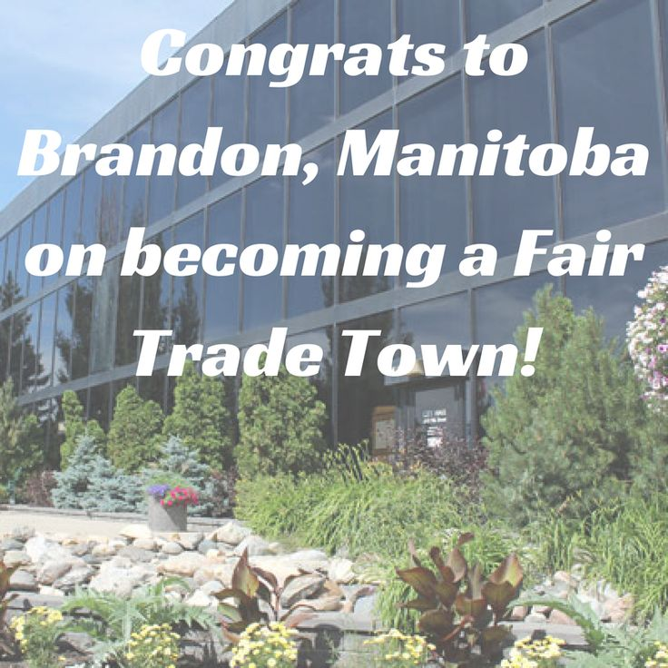 On Thursday, May 20th, 2014, it was announced at the Council Chambers event at City Hall that the City of Brandon was awarded official designation as a Fair Trade Town by Fair Trade Canada, the second Fair Trade Town in Manitoba.