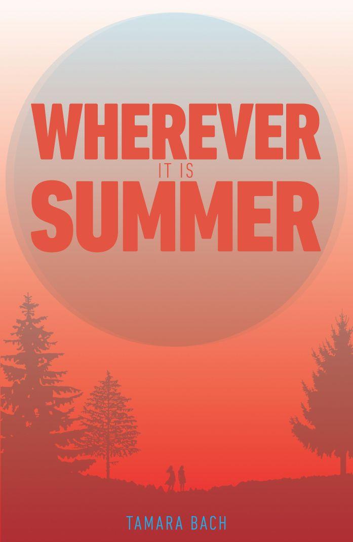 Wherever It Is Summer by Tamara Bach http://littleisland.ie/books/wherever-it-is-summer/