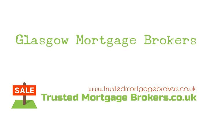 Find Mortgage Brokers In Glasgow