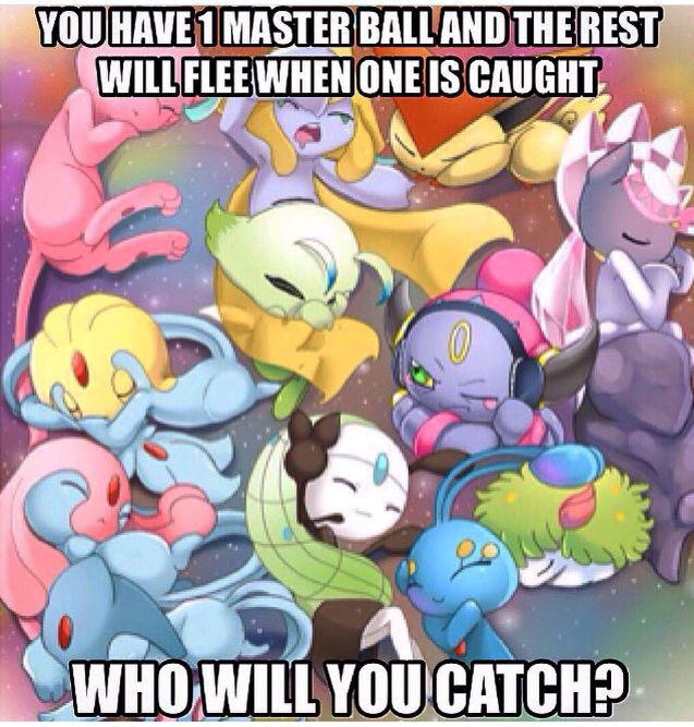 You have 1 master ball and the rest will flee when one is caught. Who will you catch? #mythical #pokemon #mew Mew.  In Pokémon ORAS, I found out that it can learn any TM or HM move you use on it.  It is THE PERFECT Legendary Hunting Pokémon!!!