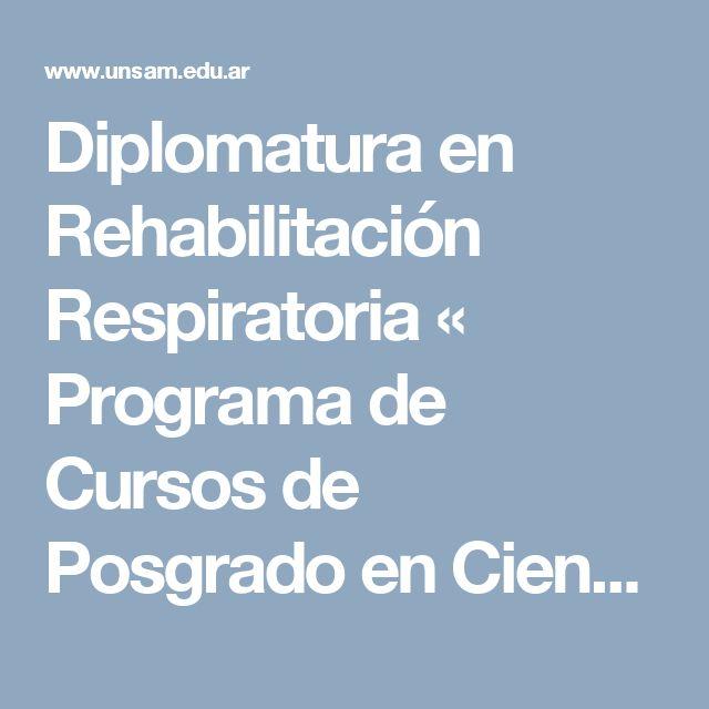 Diplomatura en Rehabilitación Respiratoria « Programa de Cursos de Posgrado en Ciencias Médicas