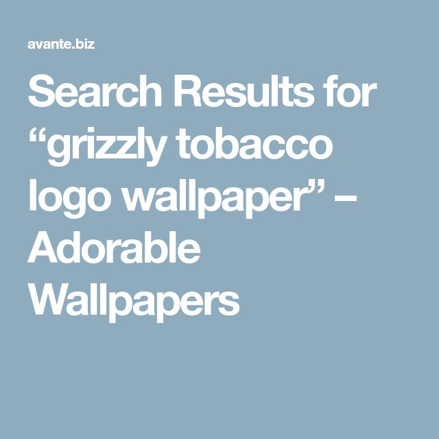"Search Results for ""grizzly tobacco logo wallpaper"" – Adorable Wallpapers"