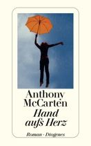 Anthony McCarten  |  Hand aufs Herz  |  Roman, Taschenbuch, 336Seiten | € (D) 10.90 / sFr 16.90* / €(A)11.30