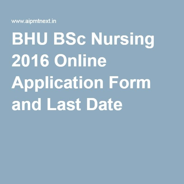 BHU BSc Nursing 2016 Online Application Form and Last Date