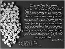 Time will make it worse - Breakup Quote