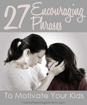 "25 phrases to encourage and motivate kids - go beyond ,""Good job."""