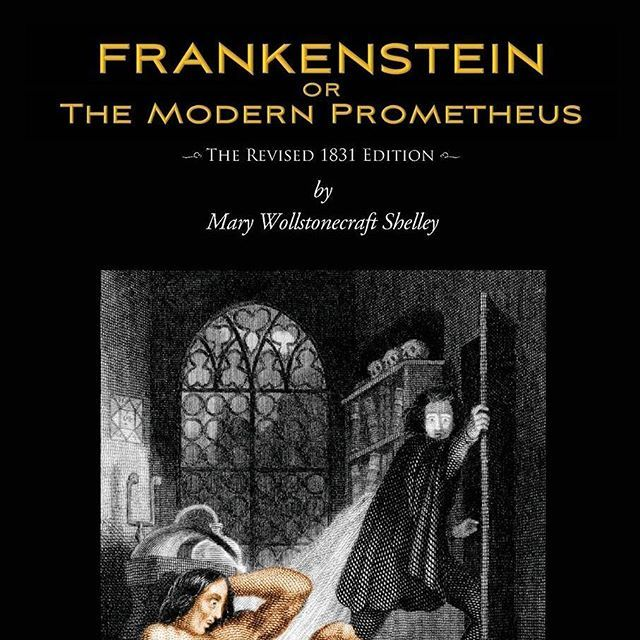 FRANKENSTEIN or The Modern Prometheus (Revised 1831 Ed.) by Mary Wollstonecraft Shelley http://ow.ly/4npMhn