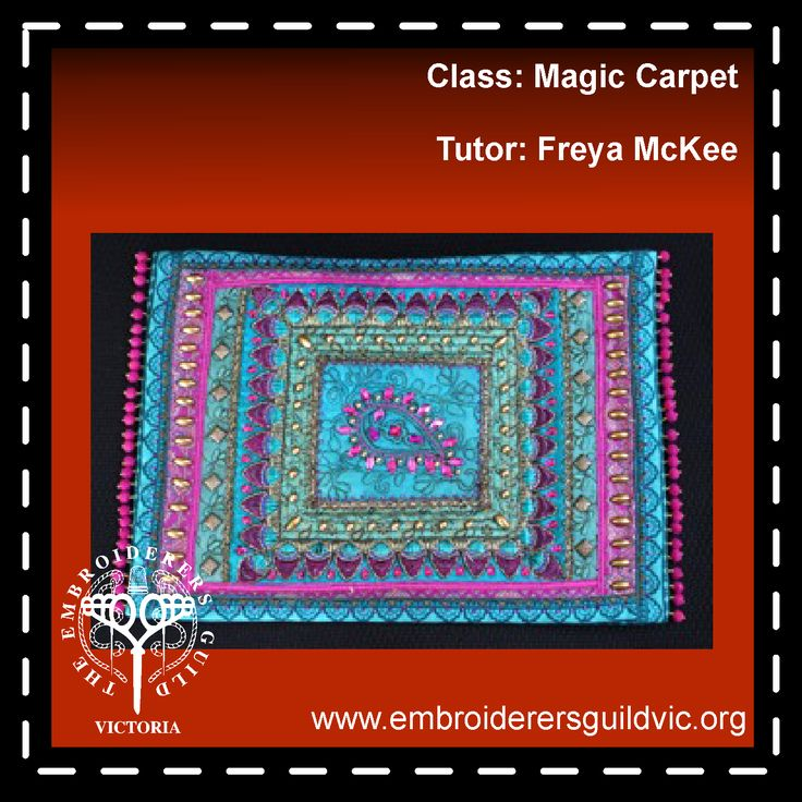 FMcK5   MAGIC CARPET              Skill level: Beginners to advanced              Materials fee: (payable to tutor) $10.00  Member:$89.00 Non-member: $122.00  Up, up and away! Let your imagination take flight with this fanciful carpet. This class is suitable for both hand and machine embroiderers and all skill levels.  Dates: Saturday 16 and Sunday 17 Times: 10.00am - 3.00pm Tutor: Freya McKee