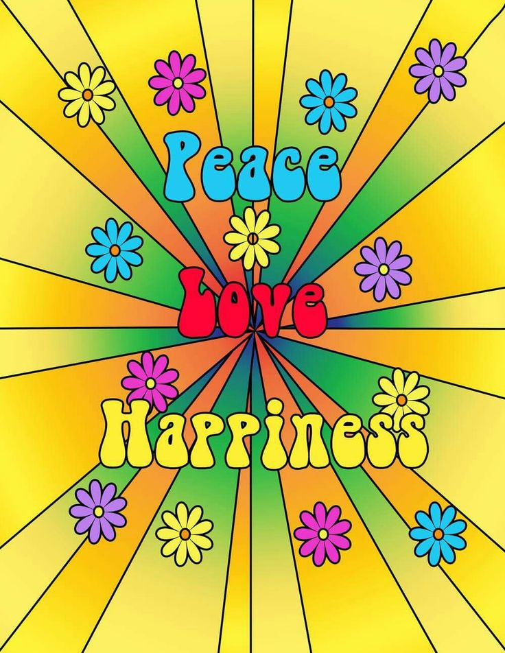 Peace, love, and happiness.