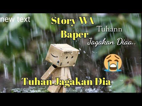 Story Wa Baper Tuhan Jagakan Dia Youtube Story Youtube Text