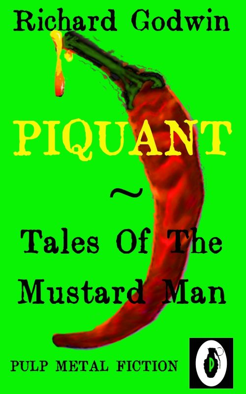 """Horror/crime writer Richard Godwin, author of """"Apostle Rising"""" and """"Mr Glamour"""", brings you six spicy and horrifying tales to make you sweat and squirm. The Mustard Man cometh. A hot killer with a penchant for all things that make your eyes water.The Mustard Man first threatened the public in the irreverent PULP METAL MAGAZINE and all the stories are now brought to you in one volume."""