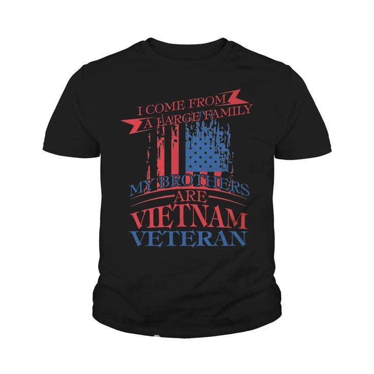 VIETNAM VETERAN TSHIRT  I COME FROM A LARGE FAMILY #gift #ideas #Popular #Everything #Videos #Shop #Animals #pets #Architecture #Art #Cars #motorcycles #Celebrities #DIY #crafts #Design #Education #Entertainment #Food #drink #Gardening #Geek #Hair #beauty #Health #fitness #History #Holidays #events #Home decor #Humor #Illustrations #posters #Kids #parenting #Men #Outdoors #Photography #Products #Quotes #Science #nature #Sports #Tattoos #Technology #Travel #Weddings #Women