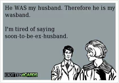 Ex Husband   #ecard #quote   For more quotes and jokes, check out my FB page…                                                                                                                                                                                 More