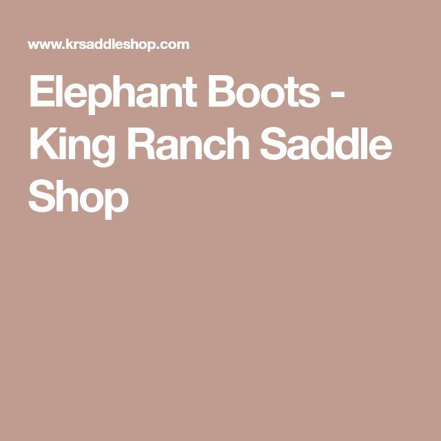 Elephant Boots - King Ranch Saddle Shop