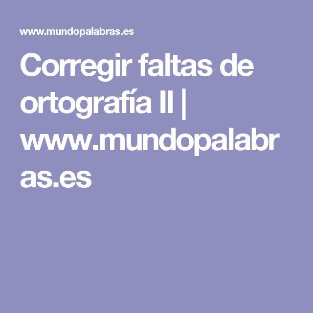 Corregir faltas de ortografía II | www.mundopalabras.es