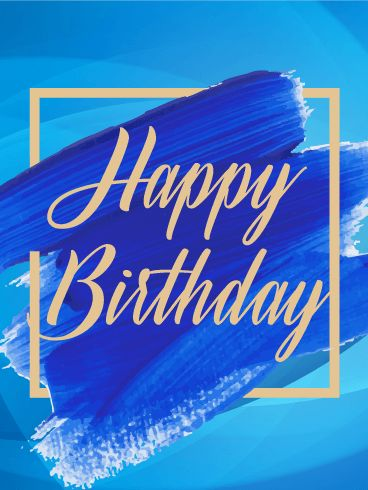 "Blue Paint Happy Birthday Card: If you know a classy man who is celebrating one more trip around the sun, use this beautiful, sophisticated birthday card to send your birthday wishes! The bold blue paint strokes, blue background, and gold accents make this card perfect for any birthday celebration. Say ""Happy Birthday"" and show your favorite man that you care about him on his special day!"