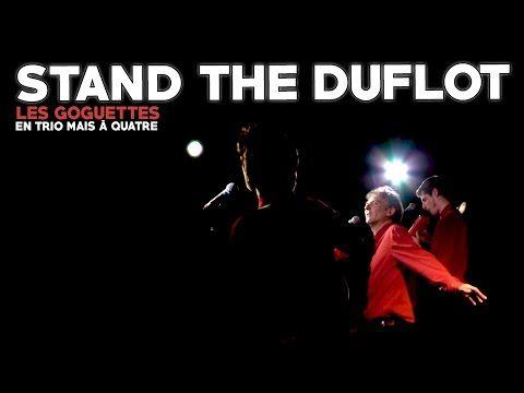Stand the Duflot - Les Goguettes (en trio mais à quatre)