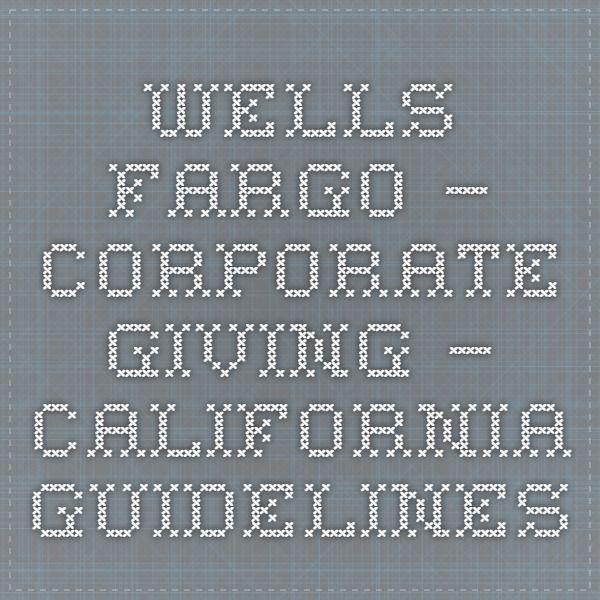 Wells Fargo – Corporate Giving – California Guidelines