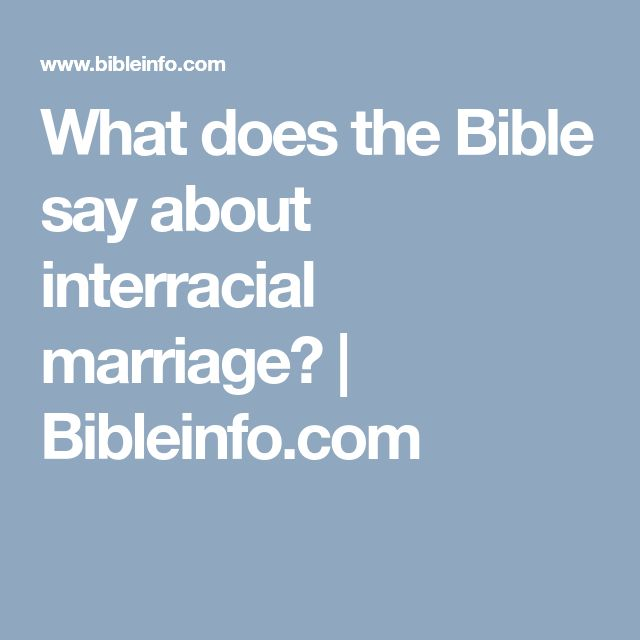 What does the bible say about interracial dating and marriage-9692