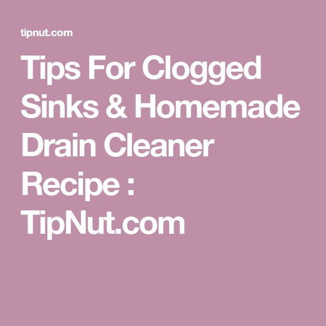 Tips For Clogged Sinks & Homemade Drain Cleaner Recipe : TipNut.com