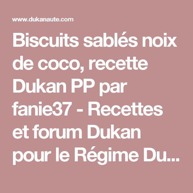 Biscuits sablés noix de coco, recette Dukan PP par fanie37 - Recettes et forum Dukan pour le Régime Dukan