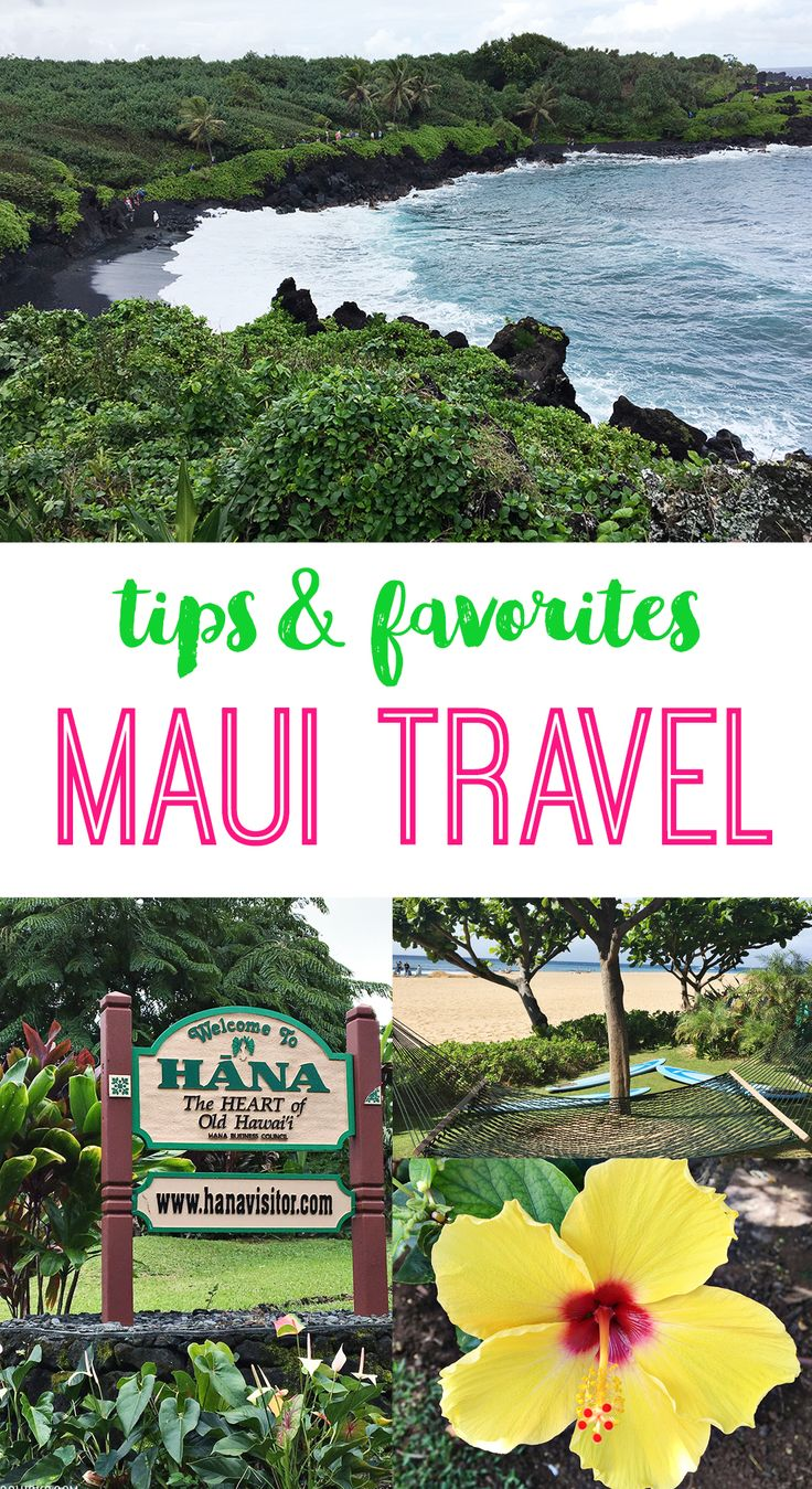 Maui Travel Tips and Favorites | The Best of Maui Activities, Food and Fun In Ma...