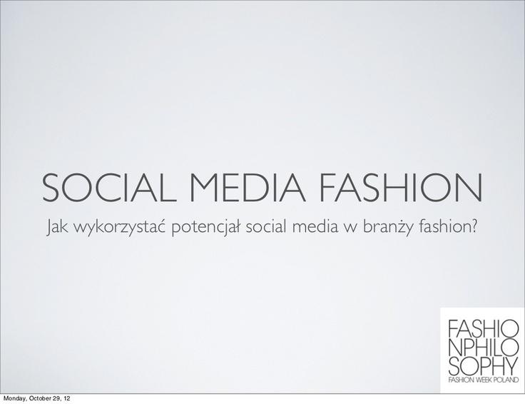 """Wykład podczas #FashionPhilosophy #FashionWeek Poland 27.10 - """"Jak wykorzystać potencjał mediów społecznościowych w budowaniu wizerunku marek modowych i projektantów""""   http://socjomania.pl/2012-11-19,social-media-dla-branzy-fashion #socialmedia #fashion"""